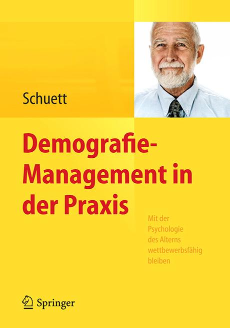 Demografiemanagement in der Praxis, Schuett