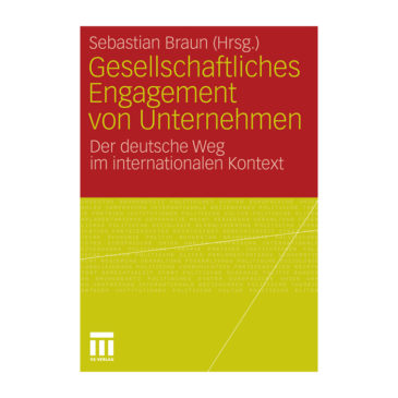 Hrsg.: Sebastian Braun | Gesellschaftliches Engagement von Unternehmen