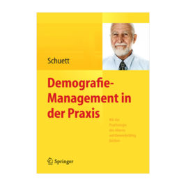 Demografiemanagement in der Praxis, Schuett
